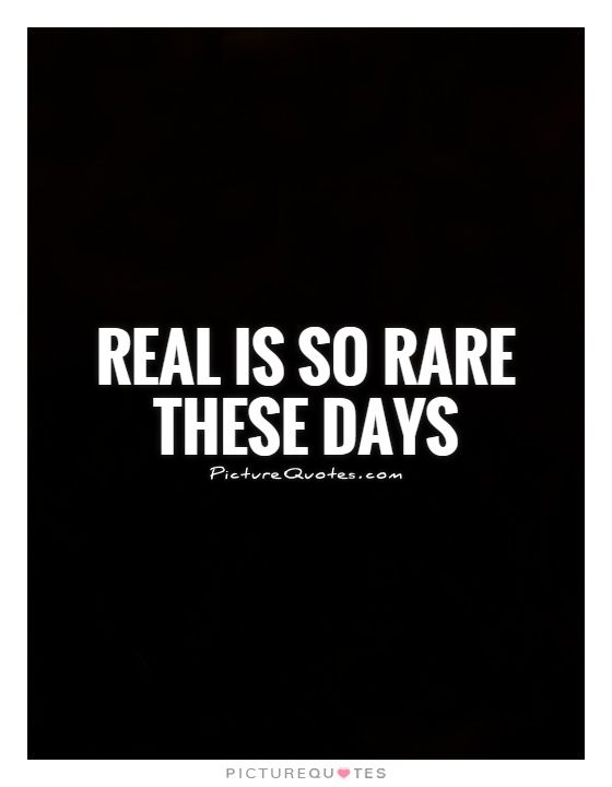 Real is so rare these days. Picture Quotes. | Fake People ...