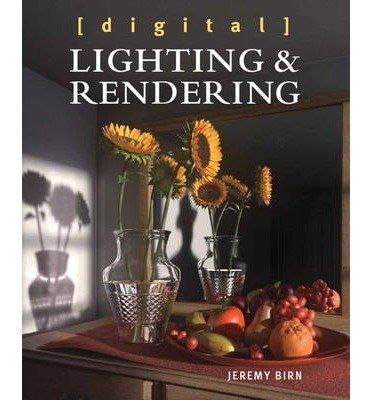 Download Free Digital Lighting And Rendering Author Jeremy