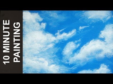 How To Paint Acrylic Clouds In The Sky A Basic Speed Painting Tutorial Of A Cloud Youtube Cloud Painting Acrylic Sky Painting Painting Tutorial