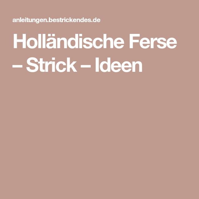 Holländische Ferse – Strick – Ideen