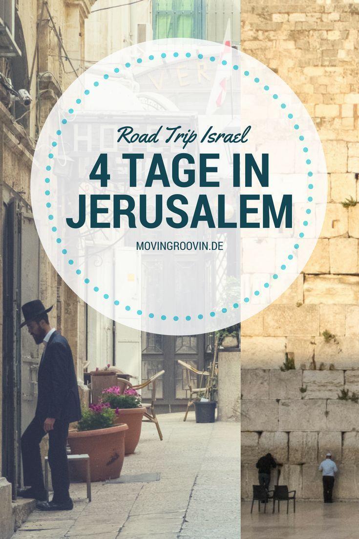 Roadtrip Durch Israel Am Anfang War Jerusalem Movin N Groovin Israel Reise Jerusalem Reisen