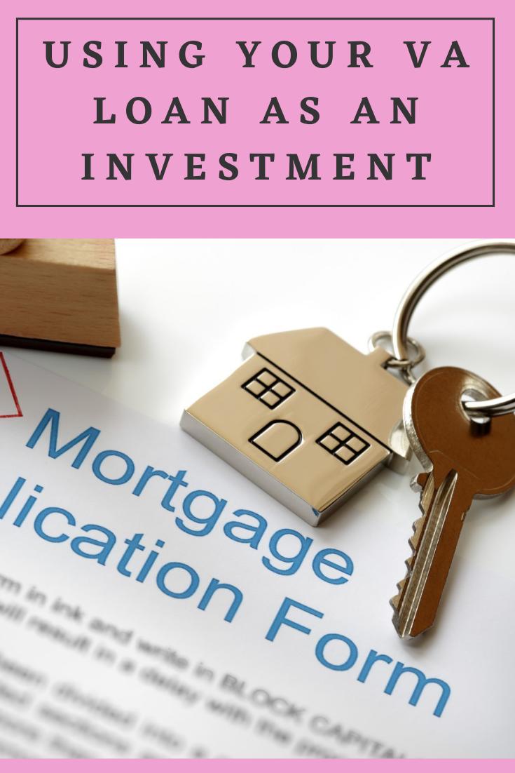 Using Your Va Loan As An Investment In 2020 Va Loan Loan Loan Calculator