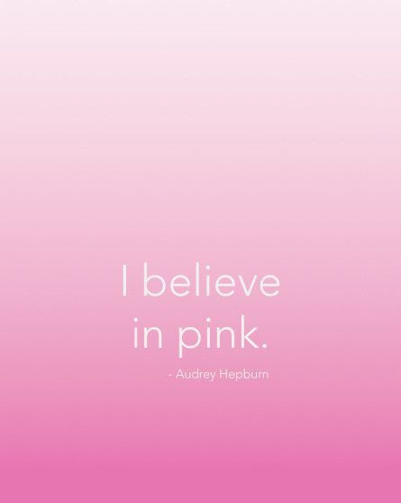 """I believe in pink. - Audrey Hepburn - 8.5"""" x 11"""" Print"""