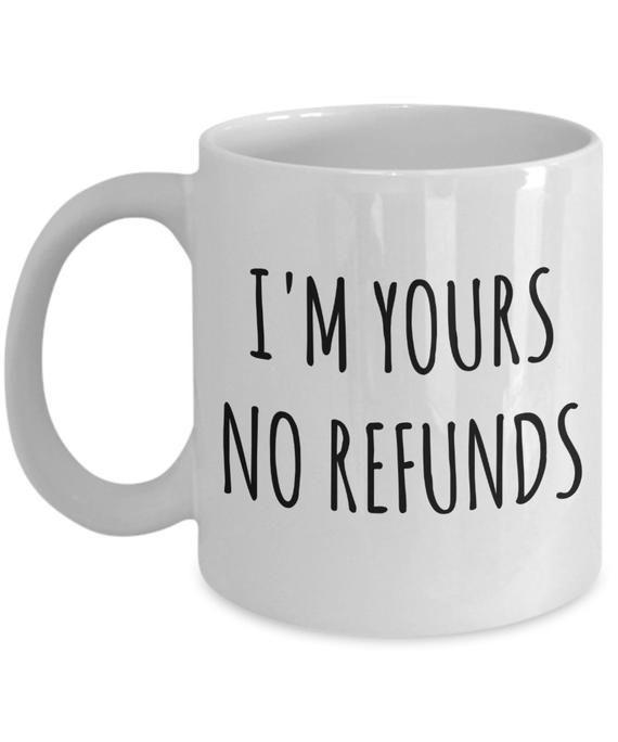 Ich bin dein, keine Rückerstattung Becher süße Kaffeetasse Freund Geschenkidee Freundin Geschenk ... #coffeecup