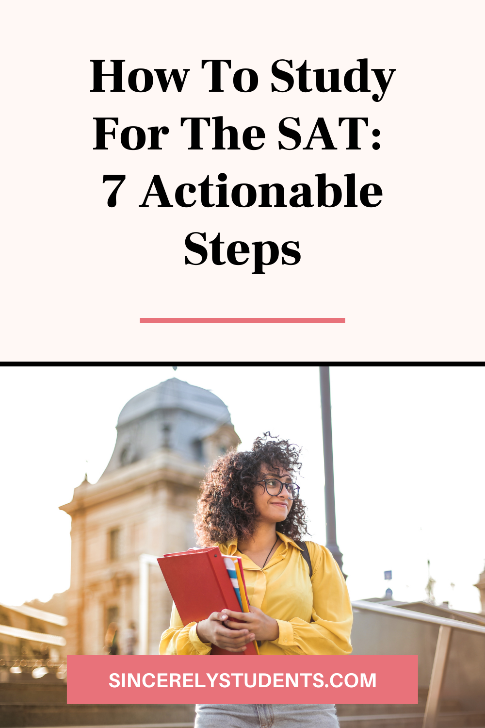 How To Study For The Sat In 7 Actionable Steps Ace The Sat 1600 On The Sat Study Tips For Sat In 2020 Study Tips High School Hacks Sats