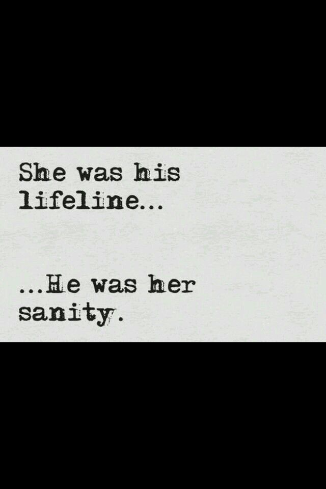She Was His Lifeline He Was Her Sanity Quotes Love Quotes Fascinating Life Line Quotes