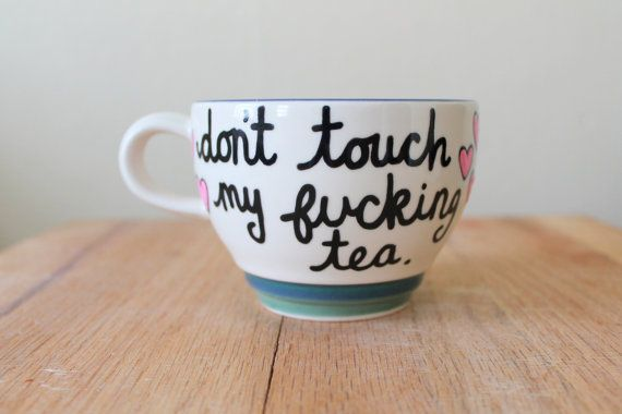 cute teacup don't touch my f*cking tea gift for sister gift for best friend birthday gift funny mug curse words - mature content
