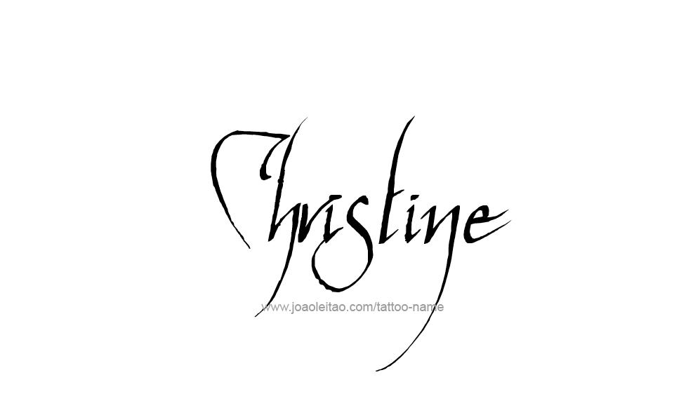 Christine Name Tattoo Designs Name Tattoo Designs Name Tattoos Tattoo Designs