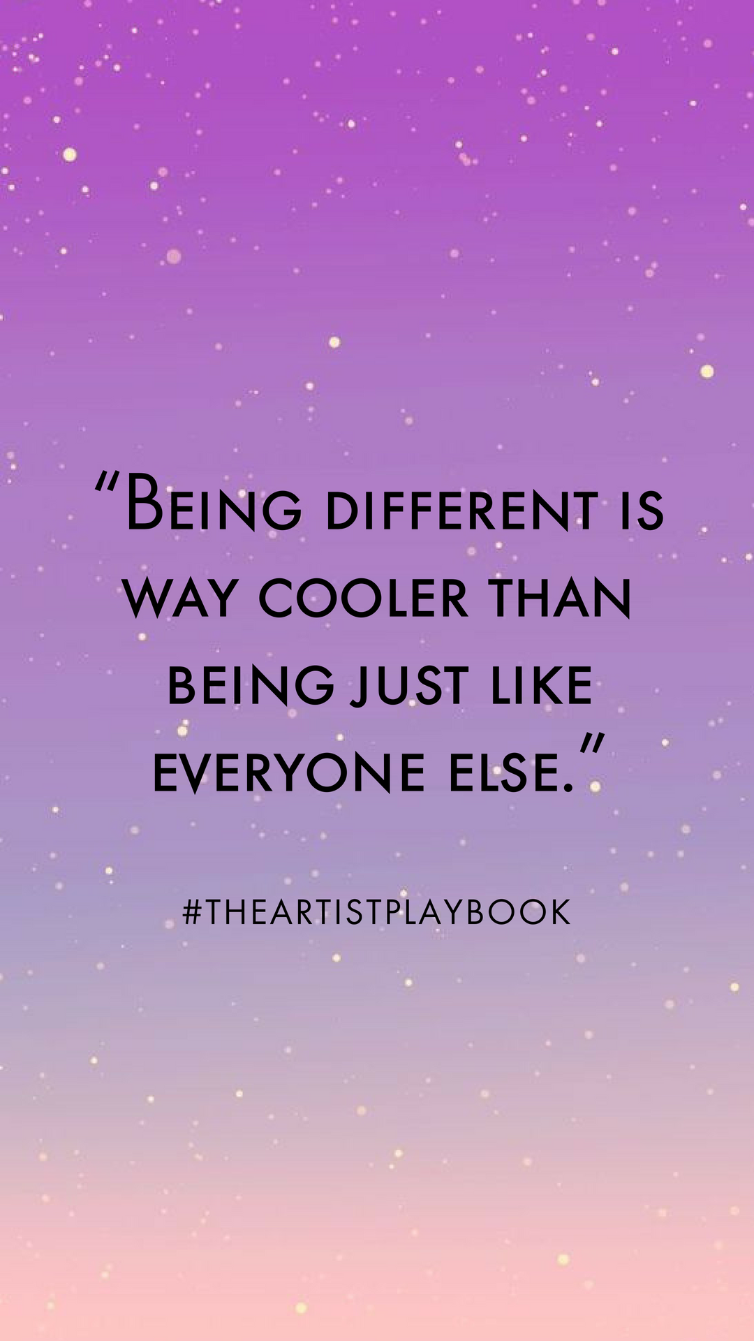 Being Different Is Way Cooler Than Being Just Like Everyone Else Xo Theartistplaybook Cool Unique Writeyourownru Spirit Quotes Happy Thoughts Love Thoughts