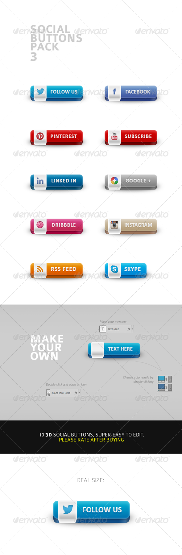 Social Buttons Pack 3  #GraphicRiver        Social Buttons Pack No.3    Beautiful 3D buttons  250×75px  Layered, named & organised .PSD file  Easy to edit  Help file included      Created: 13March13 GraphicsFilesIncluded: PhotoshopPSD HighResolution: No Layered: No MinimumAdobeCSVersion: CS PixelDimensions: 1180x2125 Tags: 3d #Pinterest #blue #buttons #dribbble #facebook #googleplus #red #skype #social #twitter #youtube