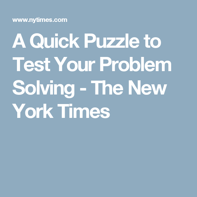 A Quick Puzzle to Test Your Problem Solving - The New York Times