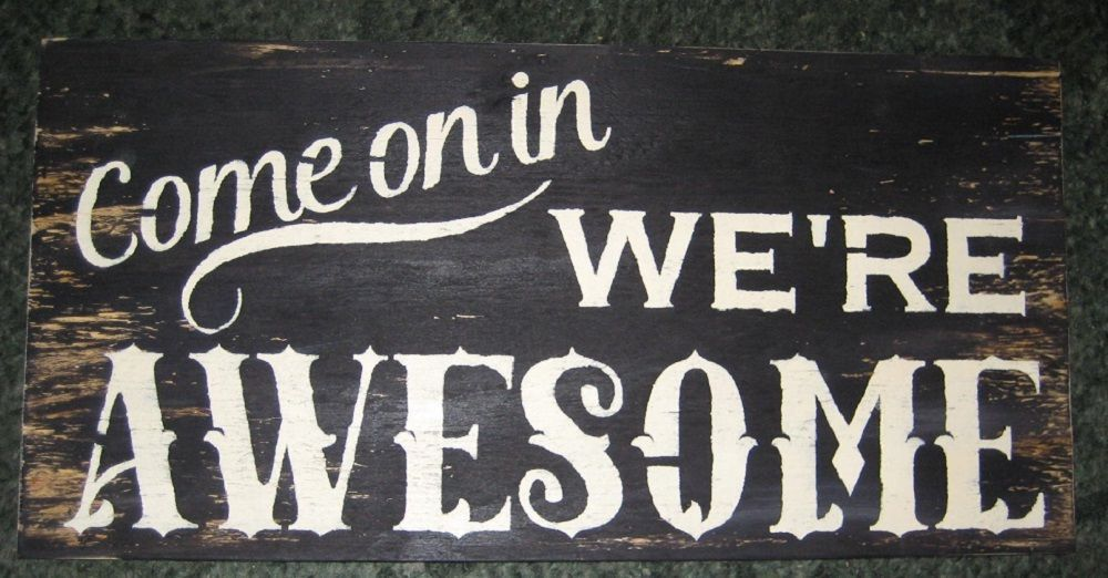 awesome sign decor come on in we re awesome hand made wood sign decor  hand made wood sign decor