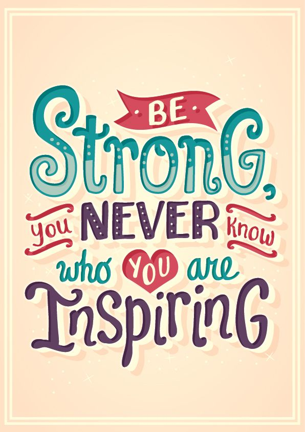Be Strong You Never Know Who Are You Inspiring Risa Rodil