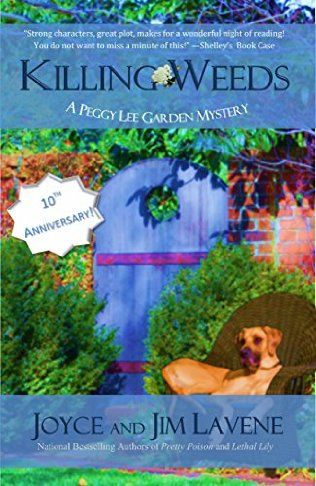 Killing Weeds (2015) (The eighth book in the Peggy Lee Garden Mystery series) A novel by Joyce And Jim Lavene