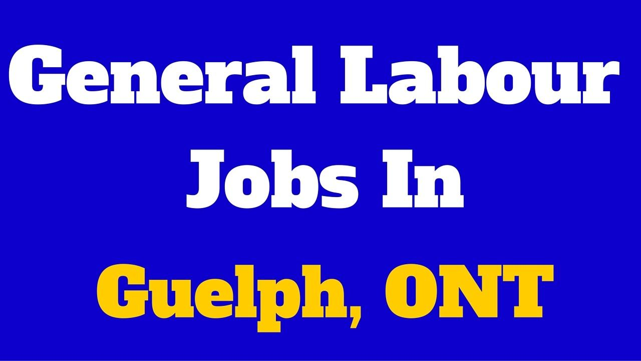 General Labour Jobs in Guelph Ontario