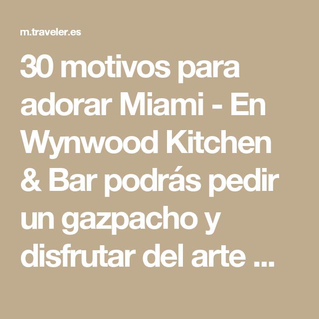 30 motivos para adorar Miami - En Wynwood Kitchen & Bar podrás pedir ...