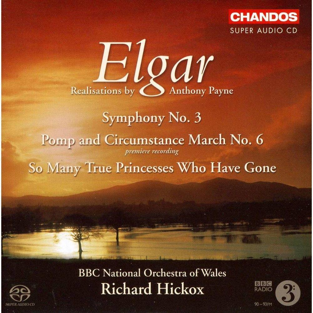 Richard Hickox - Elgar: Symphony No. 3; Pomp and Circumstance March No. 6 (CD)