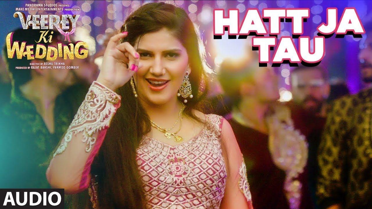 Wedding Video Songs.Hatt Ja Tau Full Audio Song Veerey Ki Wedding Sunidhi Chauhan