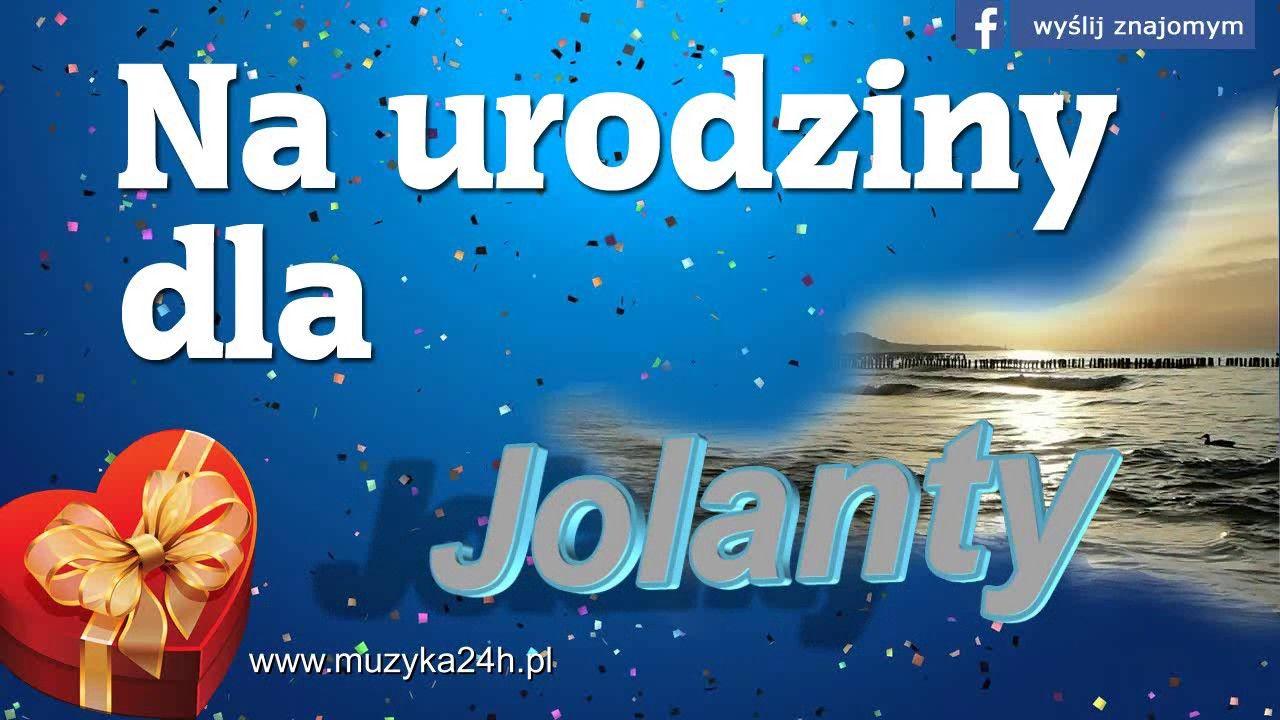 Zyczenia Urodzinowe Na Urodziny Dla Jolanty Sto Lat Jolanta