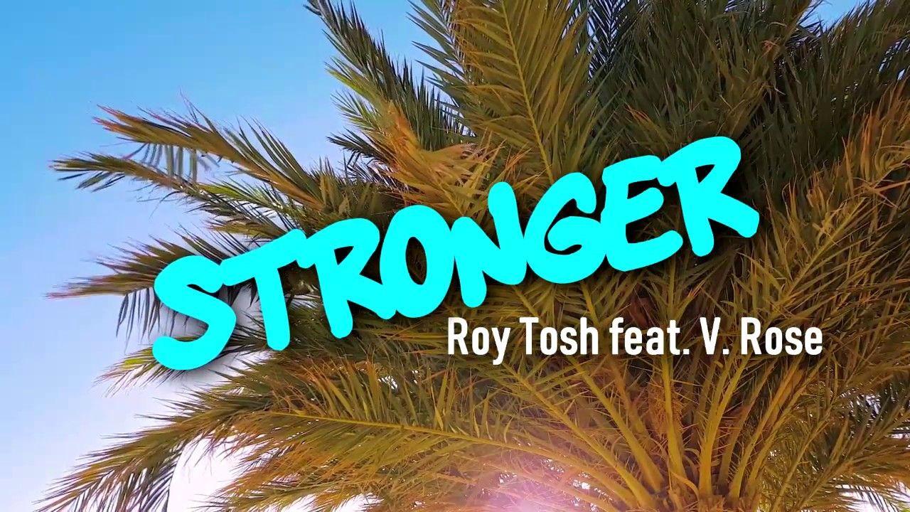 Roy Tosh Stronger feat. V. Rose (Lyric Video) YouTube