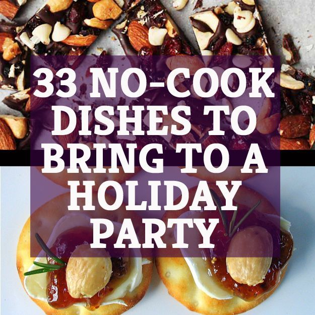 33 Delicious No-Cook Dishes To Bring To A Holiday Party