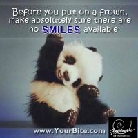 "Quote #10 ""Before You Put On A Frown, Make Absolutely Sure There Are No Smiles Available"" #Tampa #Florida #Orthodontics #Teeth #Orthodontics   Feldman Orthodontics 1773 W Fletcher Ave. Tampa 33612 Florida Tel: 813 968 2483"