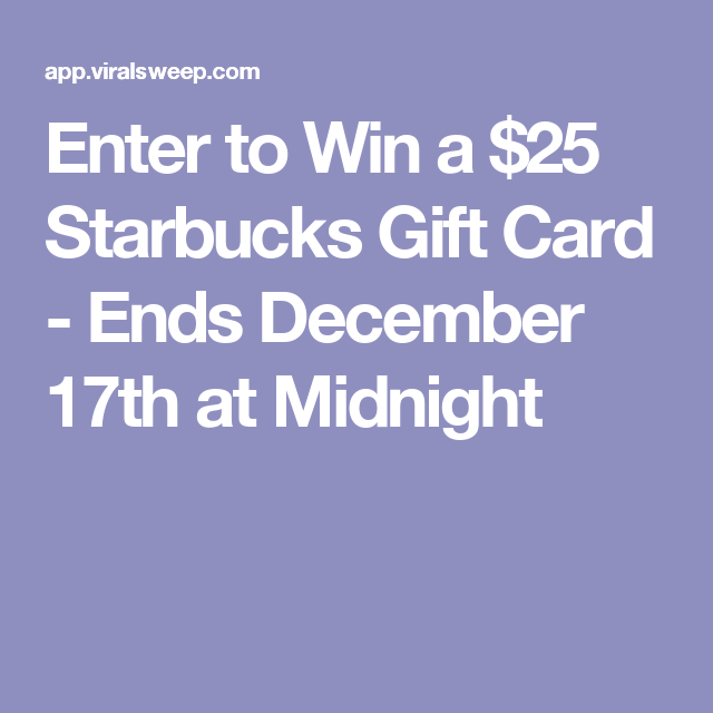 Enter to win a 25 starbucks gift card ends december - Olive garden gift card at red lobster ...