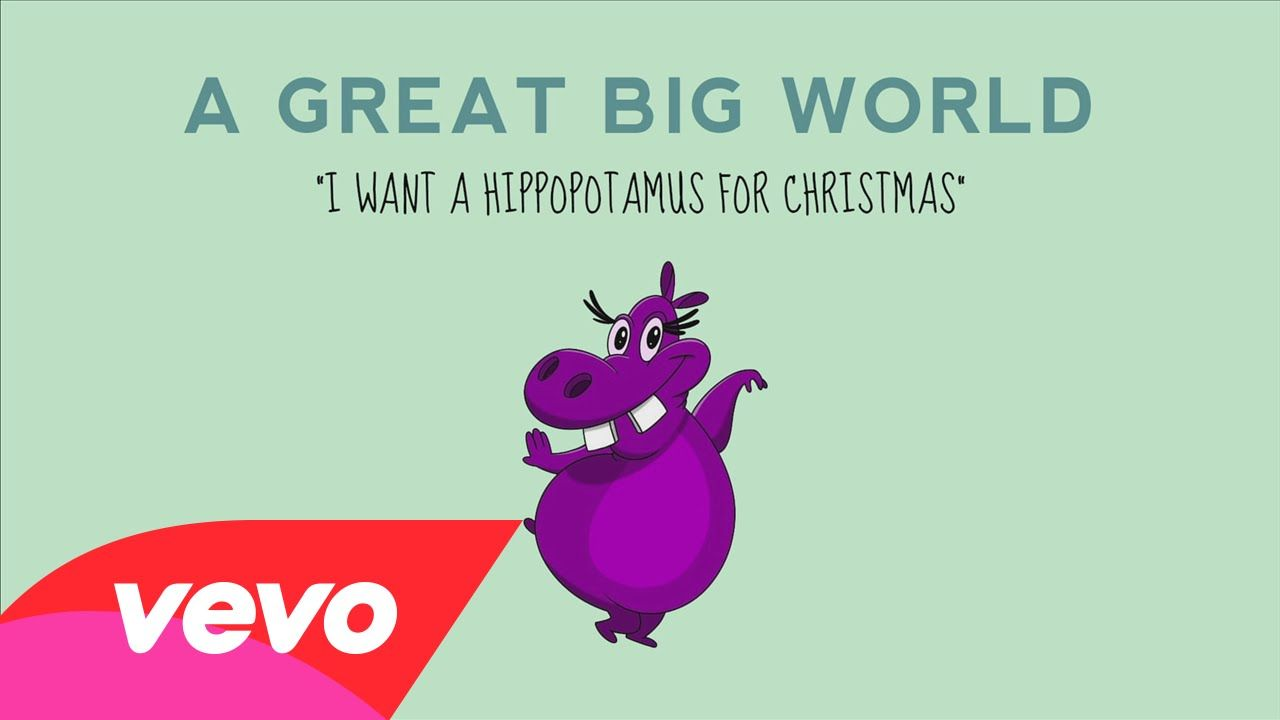 A Great Big World - I Want a Hippopotamus for Christmas (Audio ...