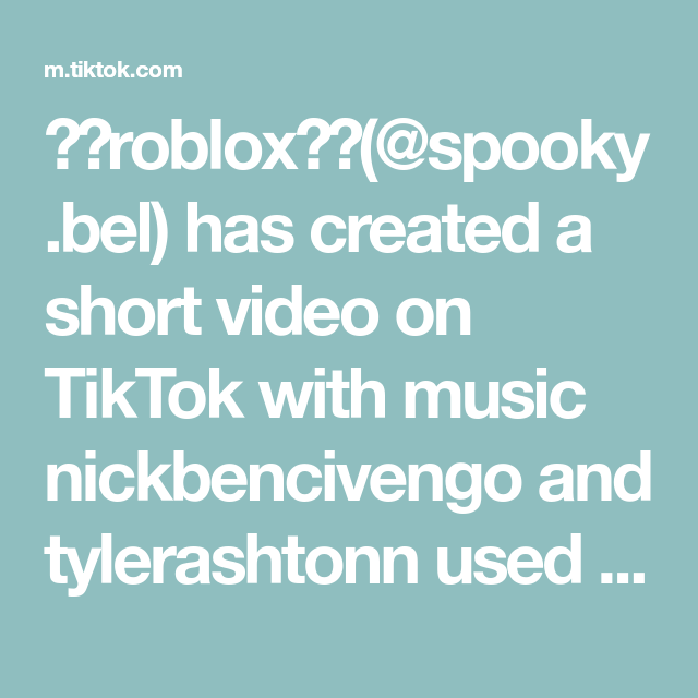 Roblox Spooky Bel Has Created A Short Video On Tiktok With Music Nickbencivengo And Tylerashtonn Used This Sound Mylevismyvibe Roblox Video Music