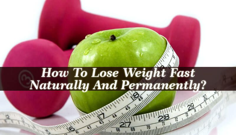 If You Are Looking For Ways On How To Lose Weight Fast Naturally And