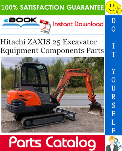 Hitachi Zaxis 25 Excavator Equipment Components Parts Catalog This Is The Complete Parts Catalog Manual For The Hitachi Zaxis 25 Excavator Equipment Component In 2020