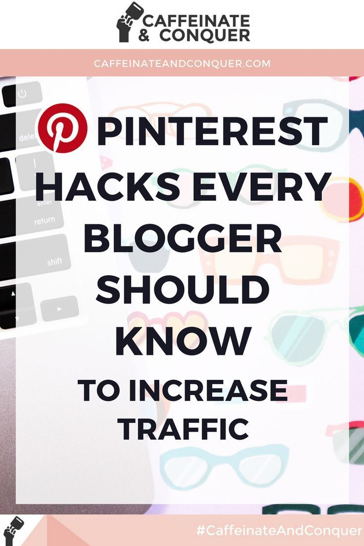 Pinterest Hacks Every Blogger Should Know it Increase their Traffic! Pinterest is quickly becoming more  and more blogger's BFFs as people are getting keen to how powerful it is.    Study after study shows bloggers and websites that have optimized their