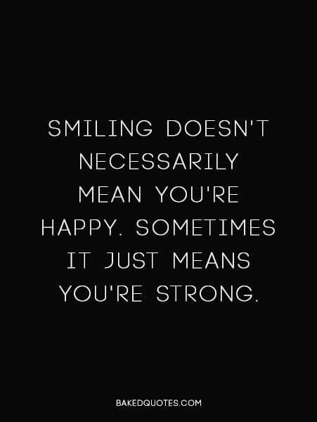 Strength behind the smile | Smile quotes, Words quotes, True ...
