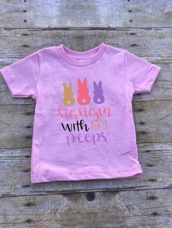 83fea336b Hanging With My Peeps Custom Vinyl Shirt/Girl Easter Shirt/Toddler Easter  Shirt/Easter Shirt/Custom