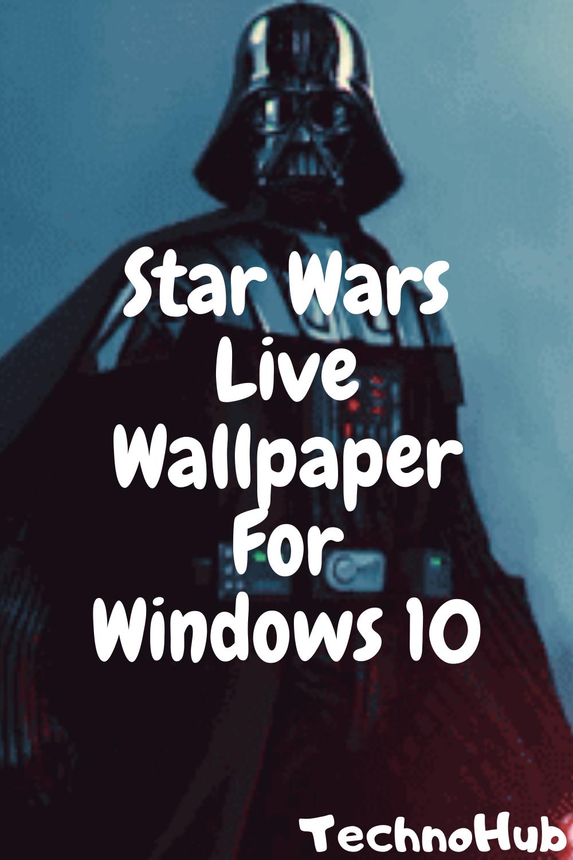 Star Wars Free Live Wallpaper Windows 10 Live Wallpapers Wallpaper Windows 10 Free Live Wallpapers