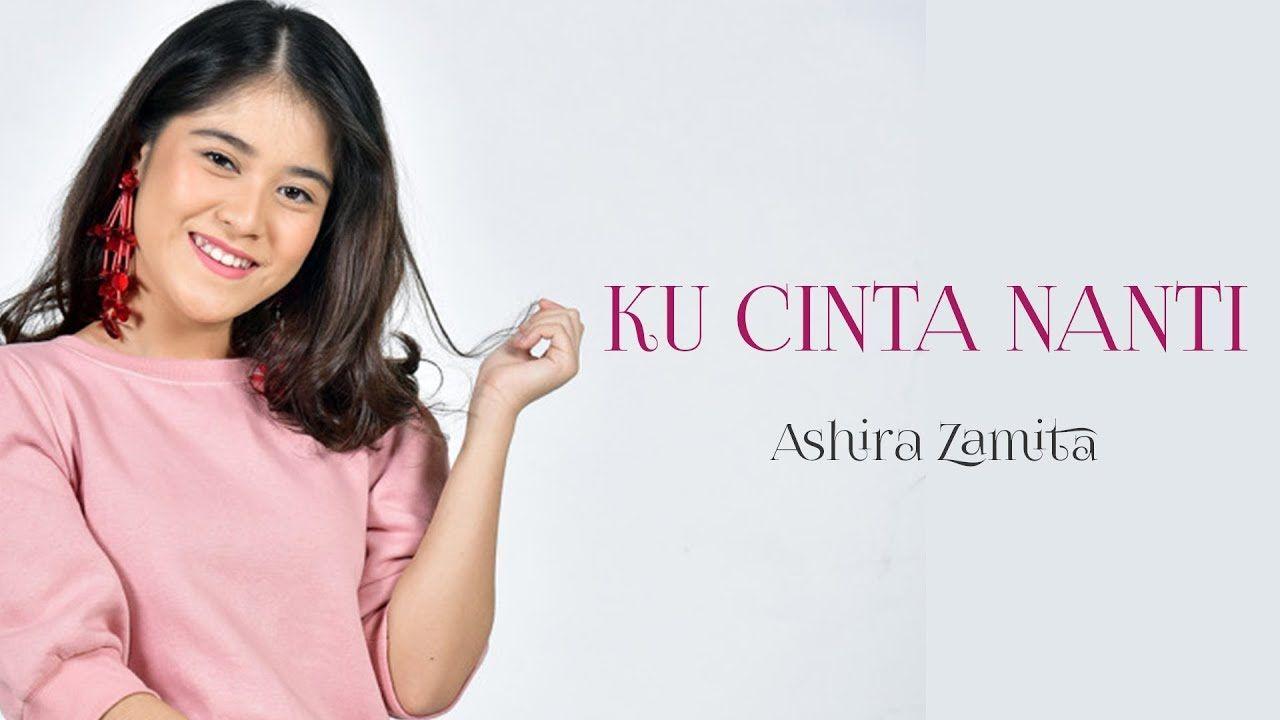 Ku Cinta Nanti Ashira Zamita Lyrics Lyrics People Try Again