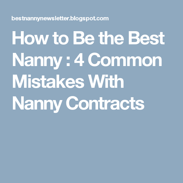 How To Be The Best Nanny   Common Mistakes With Nanny Contracts
