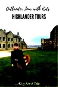 Outlander Tour in Scotland with Kids  Highlander Tours The Best Outlander Tour in Scotland with Kids Add this adventure to your vacations bucket lists and list of things...
