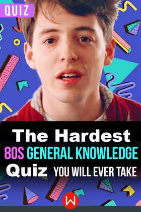 Quiz: Literally The Hardest 80's General Knowledge Quiz You