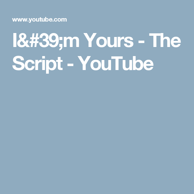 I'm Yours - The Script - YouTube