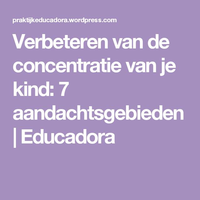 Verbeteren van de concentratie van je kind: 7 aandachtsgebieden | Educadora