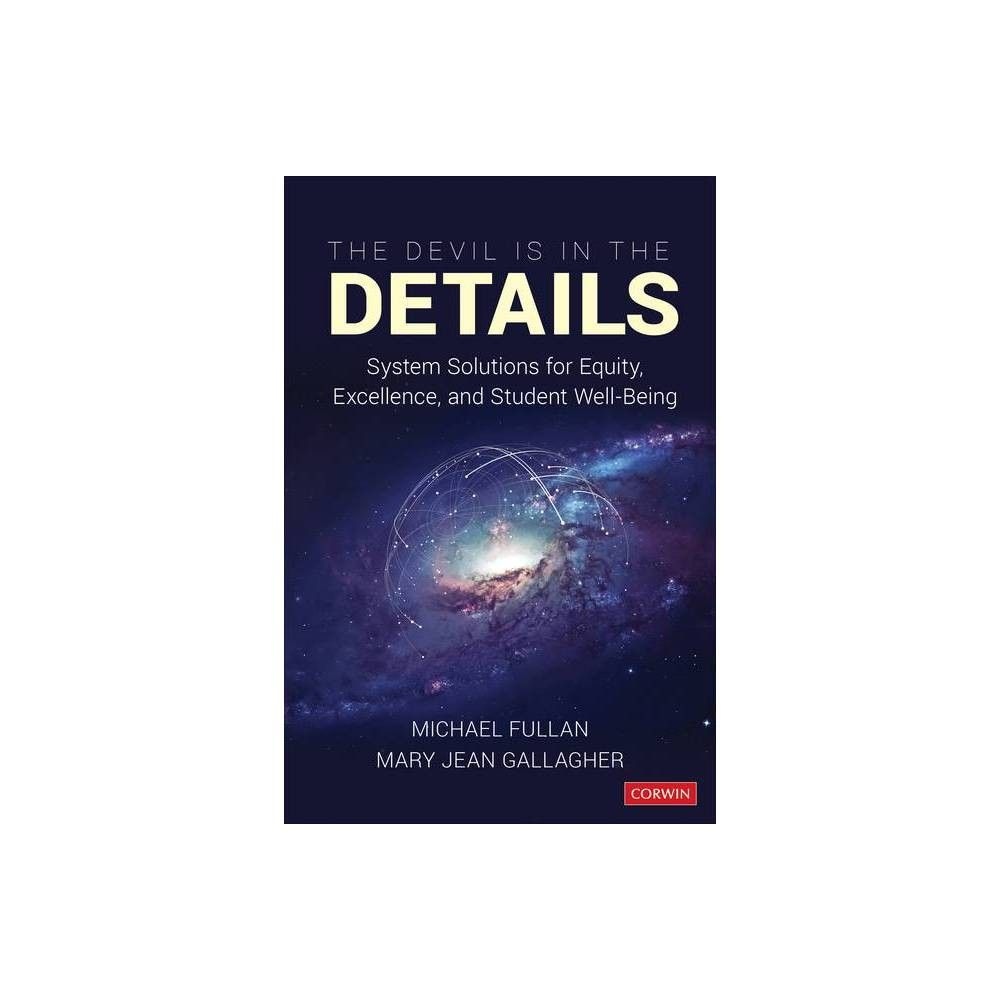 The Devil Is in the Details by Michael Fullan & Mary Jean Gallagher Paperback