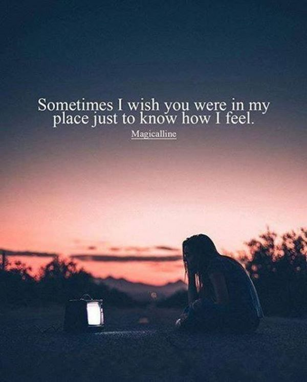 Sad Love Quote For Her: Just Know Sometimes How I Feel | Sadness ...