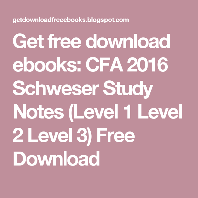 Get free download ebooks: CFA 2016 Schweser Study Notes