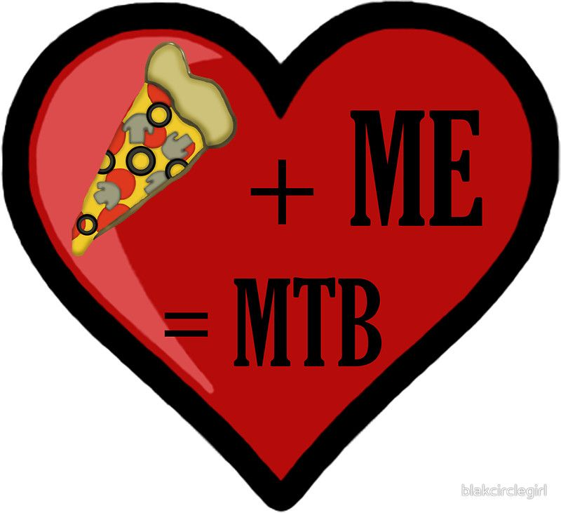 Pizza And Me Are MTB