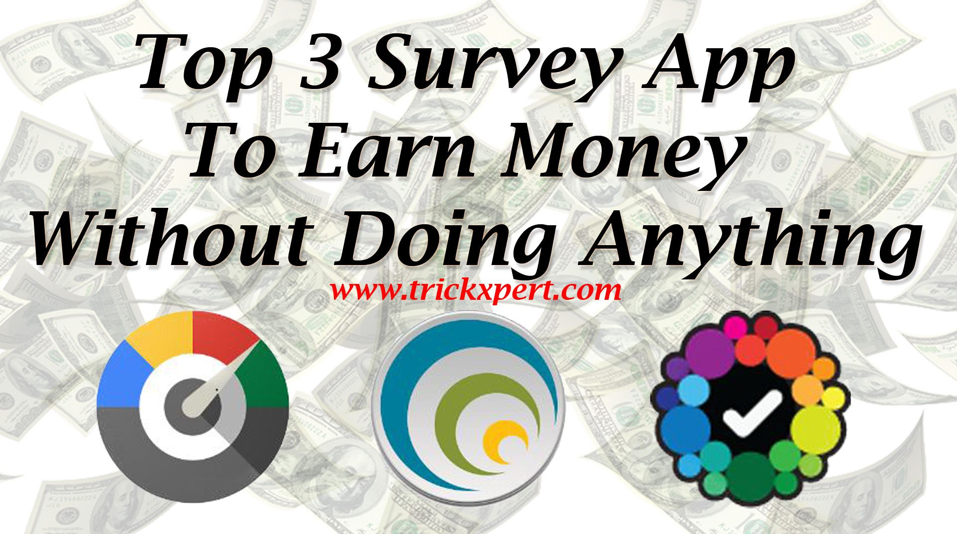 Top 3 Survey App To Earn Money Without Doing Anything