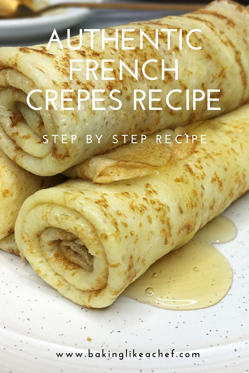 French Crepe Recipe Crepes Francaises Recipe French Crepe Recipe French Crepes Recipe Easy Authentic French Crepes Recipe