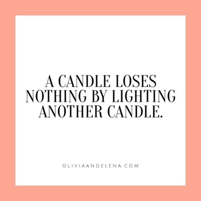 A candle loses nothing by lighting another candle #Quote Wisdom - Branding Quotation