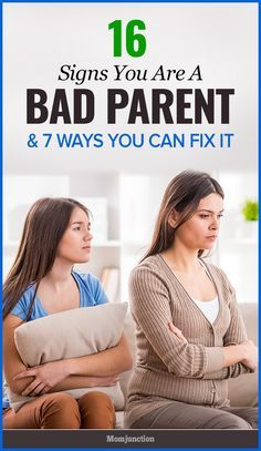 16 Signs of Bad Parenting And 7 Ways to Fix It