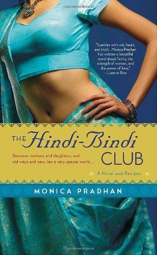 The Hindi-Bindi Club by Monica Pradhan, http://www.amazon.com/dp/055338452X/ref=cm_sw_r_pi_dp_AhVMrb08VBDZH